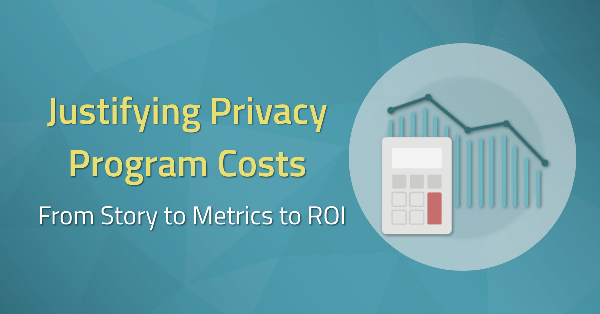 Cost-Justifying a Privacy Program
